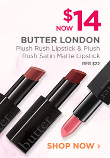 Now $14, Butter London Plush Rush Lipstick & Plush Rush Satin Matte Lipstick, regular $22. Shop Now.