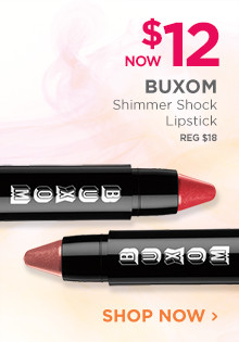 Now $12, Buxom Shimmer Shock Lipstick, regular $18. Shop Now.