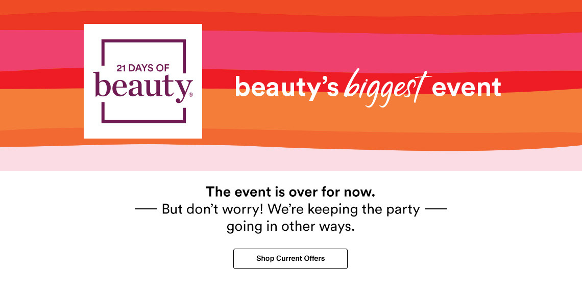 21 days of beauty event over