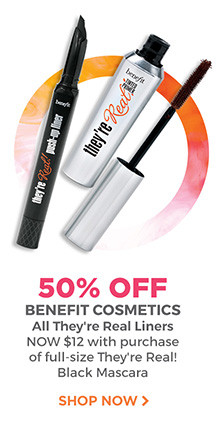 50% off all Benefit Cosmetics They're Real Liners. The liners are now $12 with purchase of full-size They're Real! Black Mascara. Shop now.