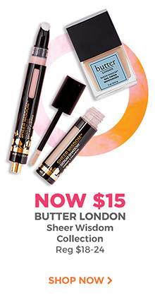 Butter London Sheer Wisdom Collection products are $15 each, regular $18 to $24 each. Shop now.