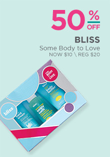 Bliss Some Body to Love is Now $10, regular $20.