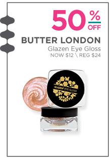 50% off Butter London Glazen Eye Gloss. Now $12, regular $24.