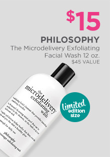 $15 Philosophy The Microdelivery Exfoliating Facial Wash 12 ounce, a $45 value.