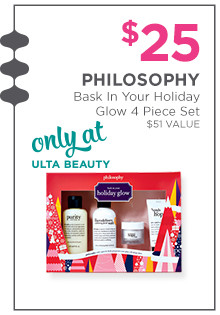 Philosophy Back in your Holiday Glow 4-piece set is $25, a $51 value. Only at Ulta Beauty!