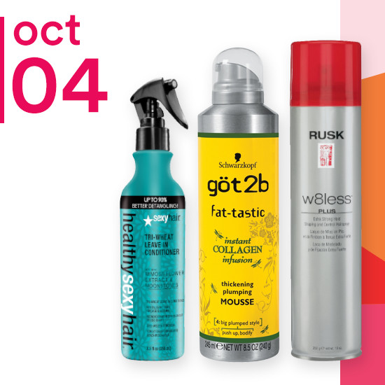OOn Thursday Oct. 4 Rusk W8less & W8less Plus Hairspray is $7.99. Sexy Hair Healthy Sexy Hair is $8.99 and the entire brand of Got 2B is 50% off.