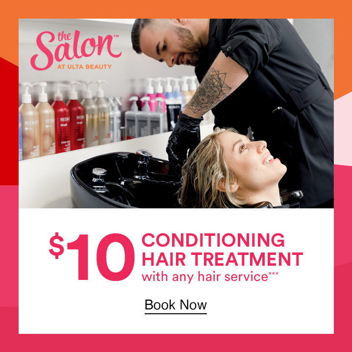 Receive a $10 conditioning hair treatment with any hair service at The Salon located in Ulta Beauty.