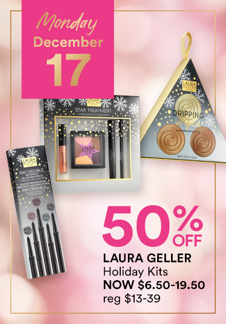 LAURA GELLER	Holiday Kits NOW 50% Off