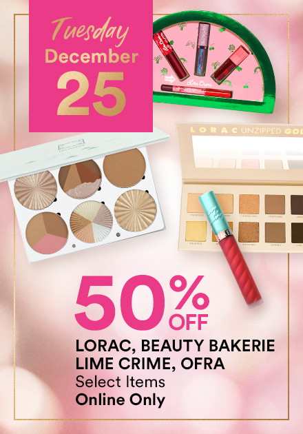 Select Items from: Beauty Bakerie, Lime Crime, Lorac and Ofra NOW 50% Off