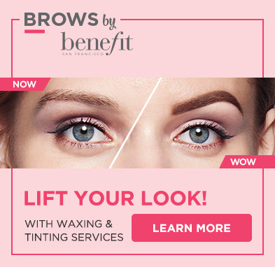 Brows by Benefit. Lift your look with waxing and tinting services!