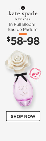 New! Kate Spade In Full Bloom Eau de Parfum $58-98.