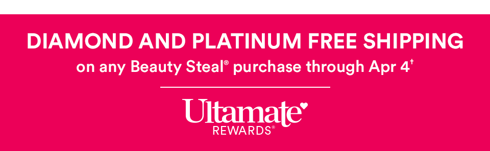 Diamond & Platinum Members: Free Shipping on Daily Beauty Steals with $10 minimum Beauty Steal purchase through April 4th.