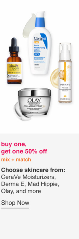 BOGO 50% off Mix & Match Choose from: CeraVe, Derma E, Mad Hippie, Olay, and more!