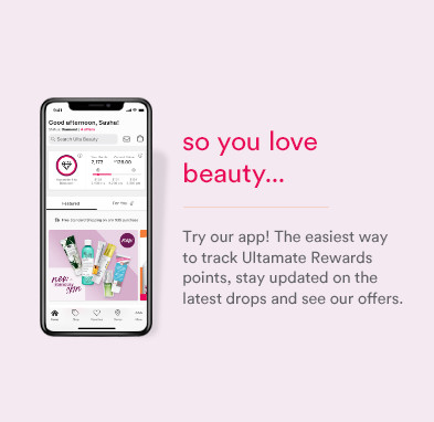 So you love beauty...Try our app! The easiest way to track Ultamate Rewards points, stay updated on the latest drops and see our offers.