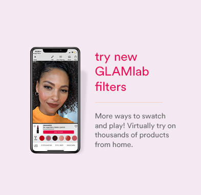 Try new Glamlab filters. More ways to swatch adn play! Virtually try on thousands of products from home.