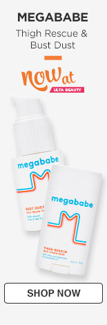 New at Ulta Megababe Thigh Rescue & Bust Dust.