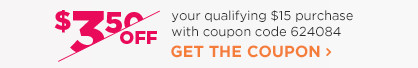 $3.50 off any qualifying $15 purchase with coupon code 624084.