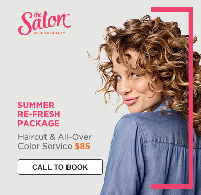 Salon at Ulta Beauty. Summer Re-fresh Package Haircut & All-Over Color Service. $85