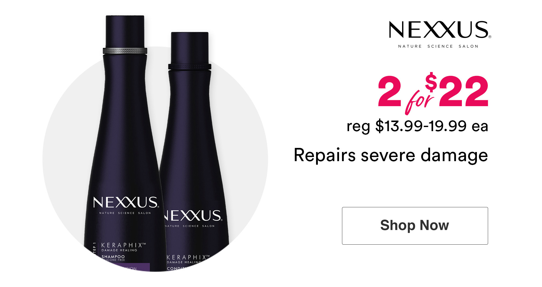 Nexxus Shampoos and Conditioners are now 2 for $22