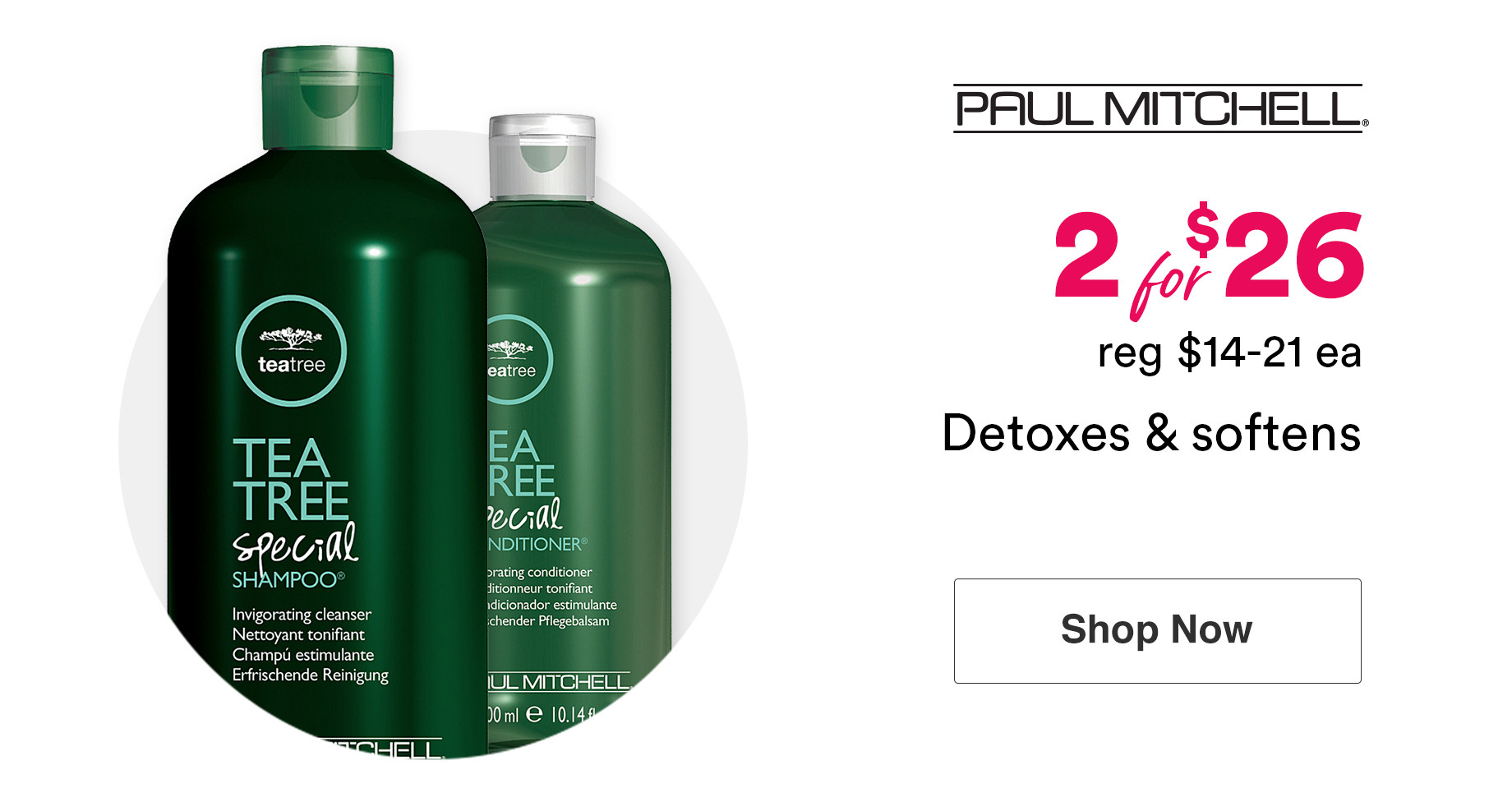 Paul Mitchell Tea Tree Special Shampoos and Conditioners are now 2 for $26
