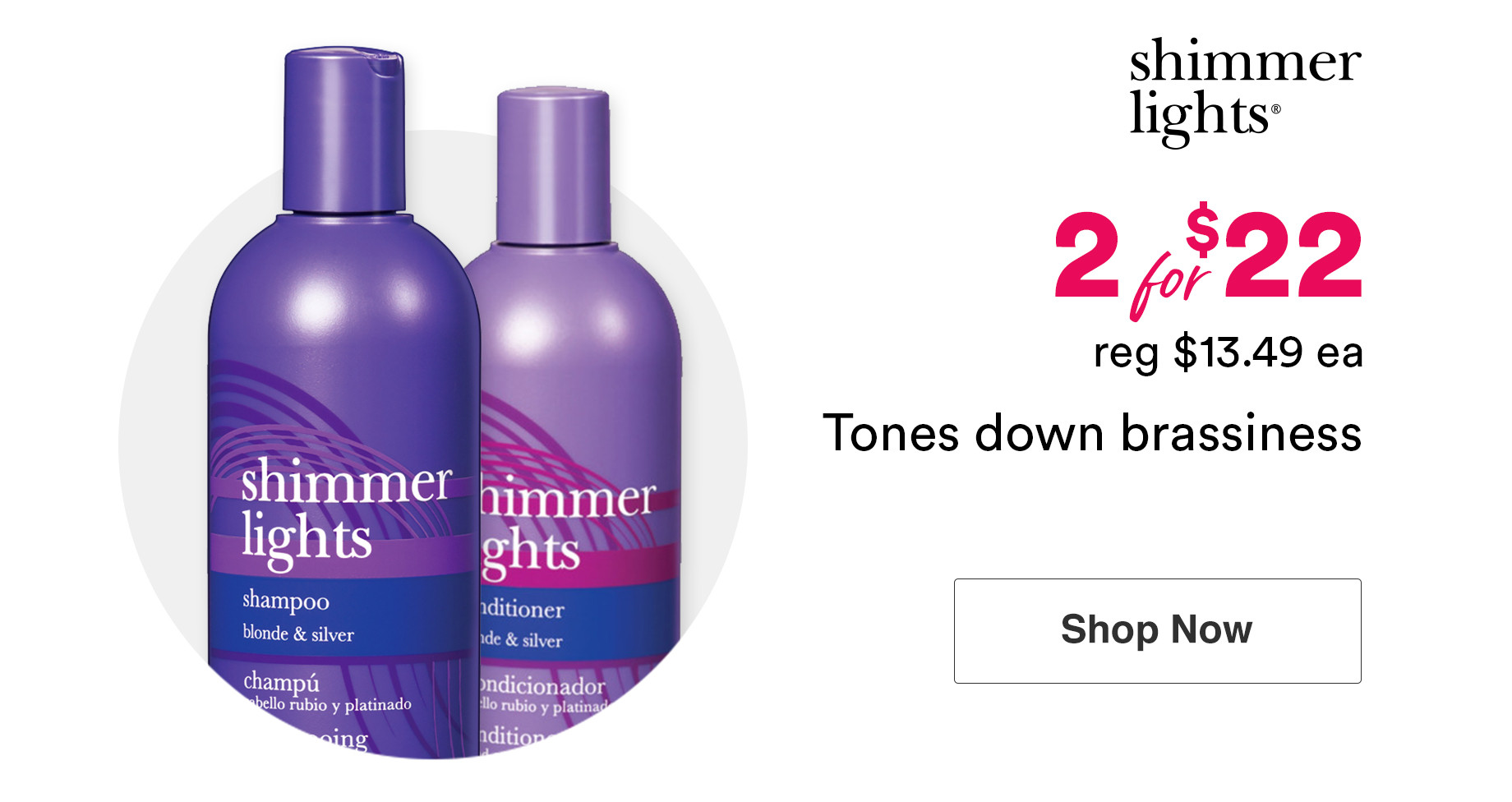 Shimmer Lights Purple Shampoos and Conditioners are now 2 for $22