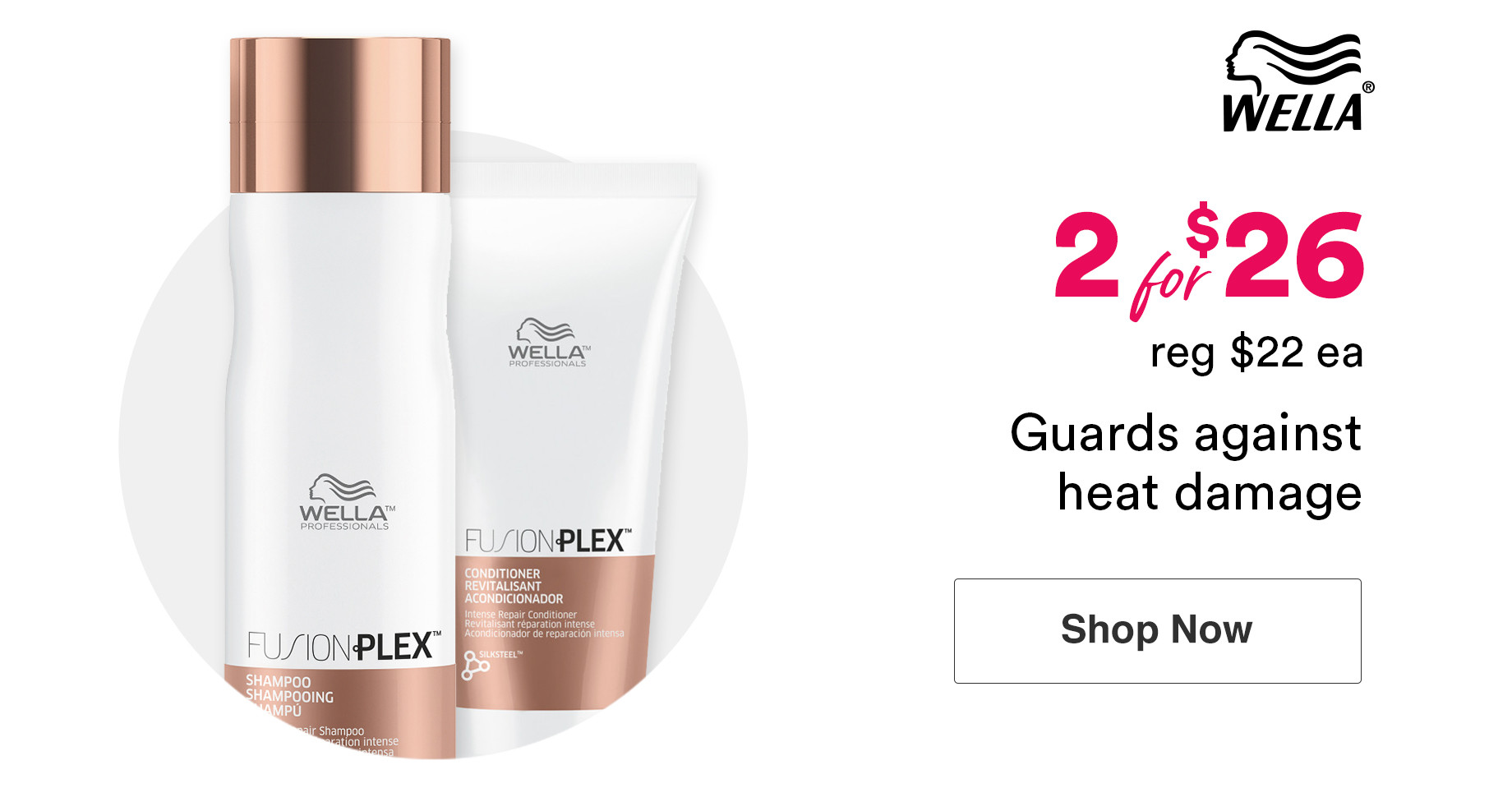 Wella Fusionplex Shampoos and Conditioners are now 2 for $26