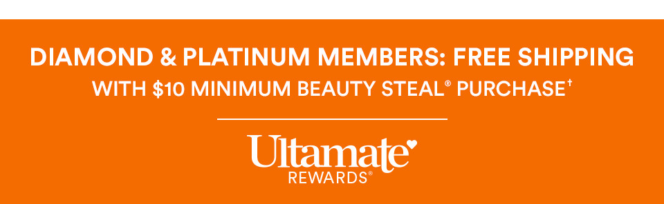 Diamond & Platinum Members: Free Shipping on Daily Beauty Steals with $10 minimum Beauty Steal purchase through October 24th
