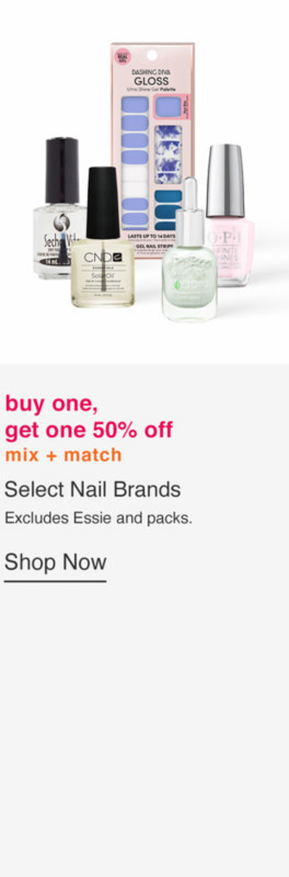 Mix and Match! Select Nail brands Buy 1 Get 1 50% off. Excludes Essie and packs