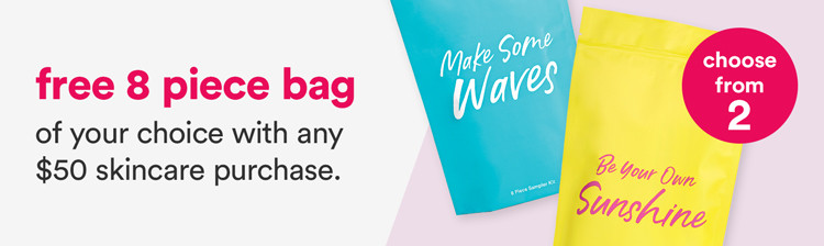 Free 8 piece bag of your choice with any $50 skincare purchase.