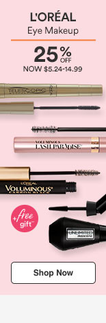 25% off Eye Makeup Now $5.24-14.99 reg $6.99-19.99.