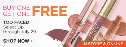 Buy One Get One Free on select Too Faced Lip products. Shop Now.