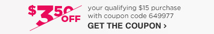 $3.50 off any qualifying $15 purchase with coupon code 649977.