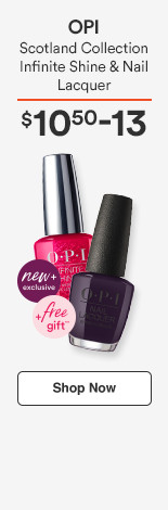New and Exclusive! OPI Scotland Collection - Infinite Shine and  Nail Lacquer - $10.50-13 PLUS  Free Gift !