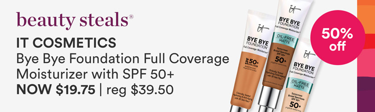 Offer Bye Bye Foundation Full Coverage Moisturizer with SPF 50+ Original and Oil Free  Reg $39.5 | Now $19.75
