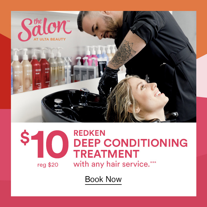 Receive a $10 Redken deep conditioning hair treatment with any hair service at The Salon located in Ulta Beauty.