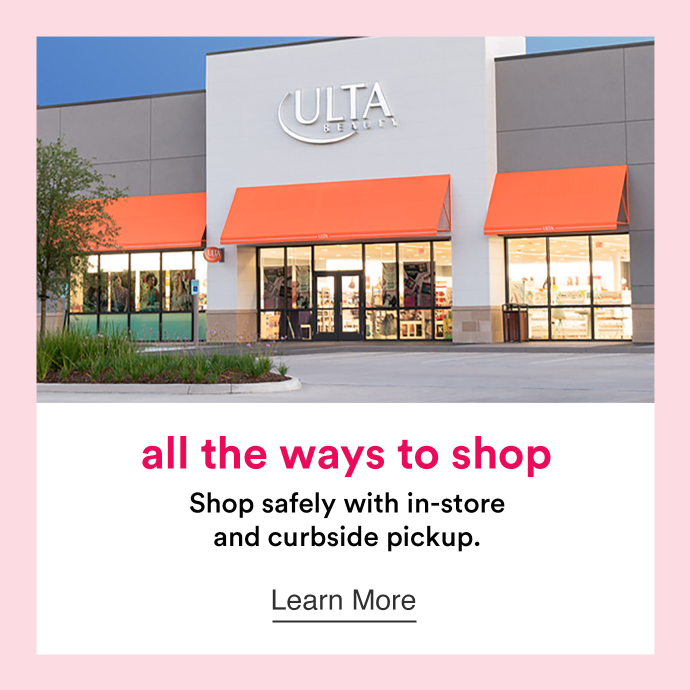 Discover all the Ways to Shop at Ulta Beauty. Shop safely with in-store and curbside pickup