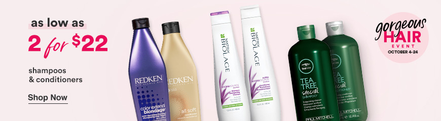 Gorgeous Hair Event - Shampoos & Conditioners  2 for $2