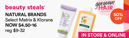 Natural Brands 50% off Select Matrix and Klorane Now $4.50-16.00 / Reg $9-32