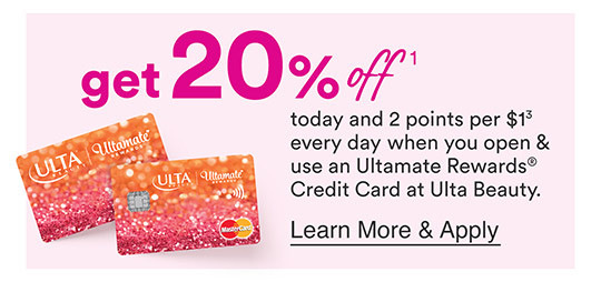 Get $20 Off today and 2 points per $1 every day when you open and use an Ultamate Rewards Credit Card at Ulta Beauty