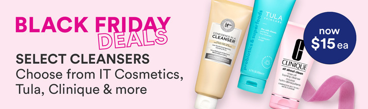 Black Friday: Now $15 Select Cleansers