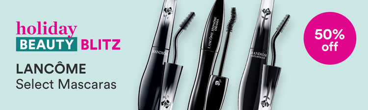Holiday Beauty Blitz  50% off Select Lancome Mascaras