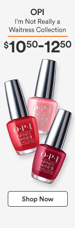 OPI Infinite shine $12.50 each I'm Not Really a waitress