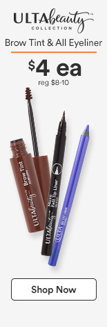 $4 each Brow Tint & All Eyeliner. Reg. $8-10